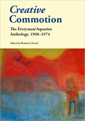 Creative Commotion: The Everyman / Aquarius Anthology 1968-1974 book written by Michael J Farrell