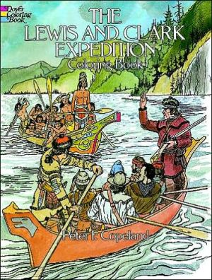 Lewis and Clark Expedition Coloring Book book written by Peter F. Copeland
