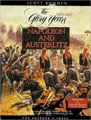 Napoleon and Austerlitz book written by Scott Bowden