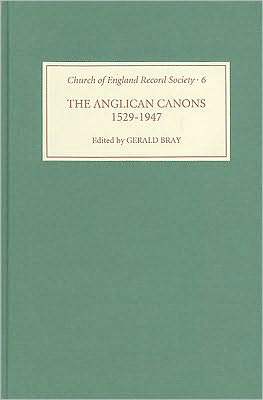 The Anglican Canons, 1529-1947 book written by Gerald Bray