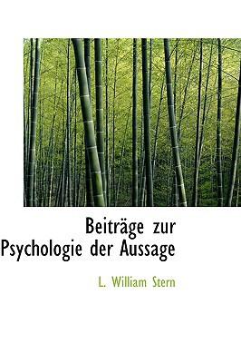 Beitr GE Zur Psychologie Der Aussage book written by Stern, L. William