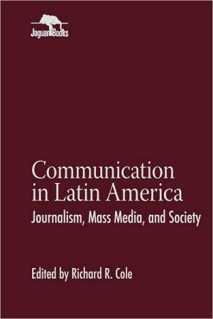 Communication In Latin America book written by Richard R. Cole