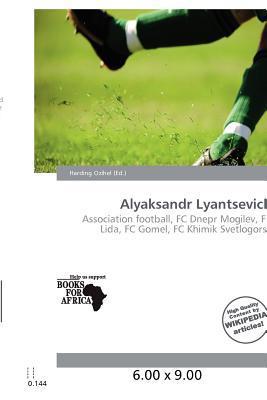 Alyaksandr Lyantsevich written by Harding Ozihel