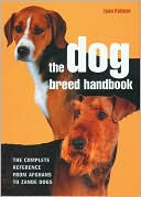 Dog Breed Handbook: The Complete Reference from Afghans to Zande Dogs written by Joan Palmer