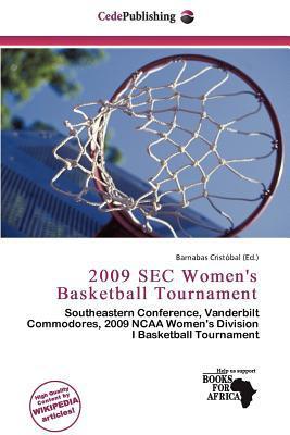 2009 SEC Women's Basketball Tournament written by Barnabas Crist Bal