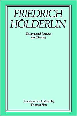 Friedrich Holderlin: Essays and Letters on Theory book written by Friedrich Holderlin
