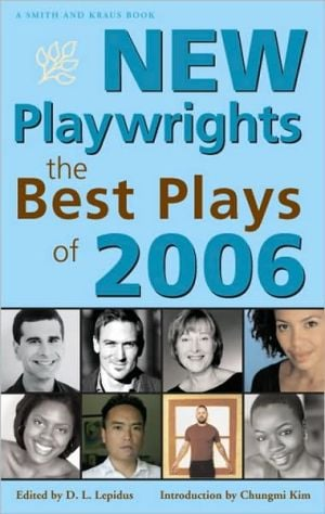 New Playwrights: The Best Plays of 2006 written by D. L. Lepidus
