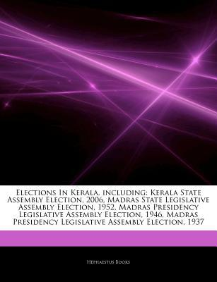 Articles on Elections in Kerala, Including written by Hephaestus Books
