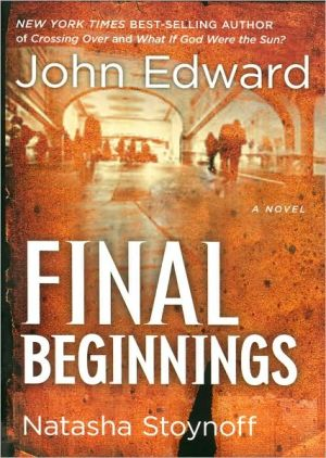 Final Beginnings book written by John Edward