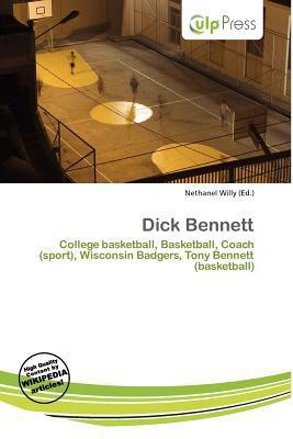 Dick Bennett written by Nethanel Willy