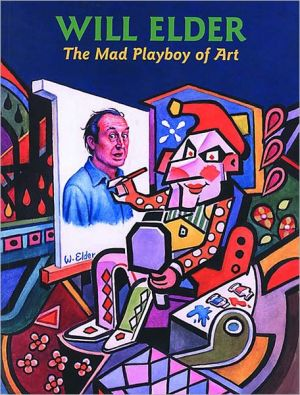 Will Elder: The Mad Playboy of Art book written by Will Elder