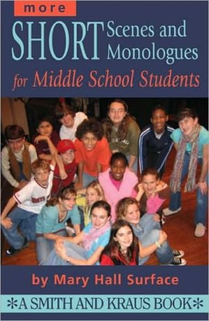 More Scenes and Monologues for Middle School Students book written by Mary Hall Surface