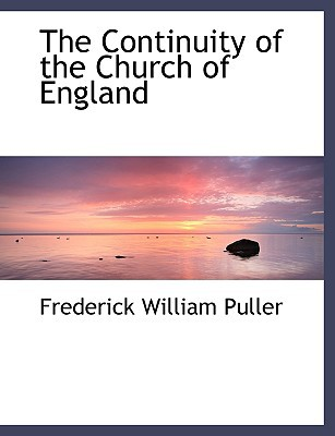 The Continuity of the Church of England written by Puller, Frederick William