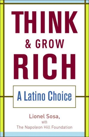 Think and Grow Rich: A Latino Choice book written by Lionel Sosa