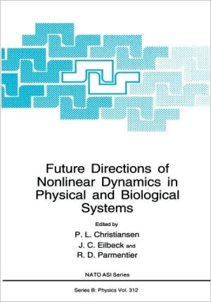 Future Directions of Nonlinear Dynamics in Physical and Biological Systems book written by P.L. Christiansen