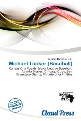 Michael Tucker (Baseball) written by L. Egaire Humphrey
