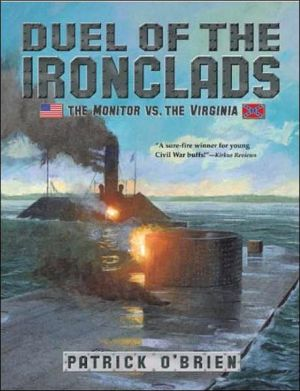 Duel of the Ironclads: The Monitor vs. the Virginia book written by Patrick O'Brien