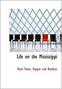 Life on the Mississippi book written by Mark Twain