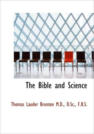 The Bible and Science book written by Thomas Lauder Brunton