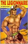 Legionnaire: An Erotic Gay Novel book written by Tom Kvaale