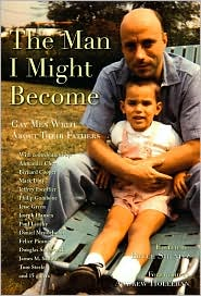 The Man I Might Become: Gay Men Write about Their Fathers written by Bruce Shenitz