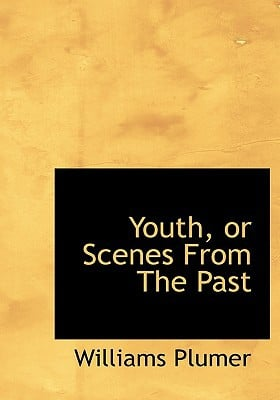 Youth, or Scenes from the Past book written by Plumer, Williams