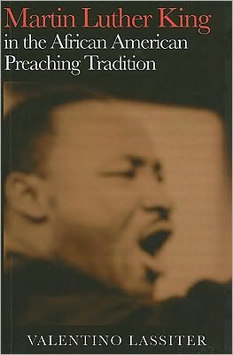 Martin Luther King in the African American Preaching Tradition book written by Valentino Lassiter