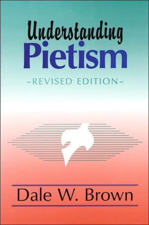 Understanding Pietism book written by Dale W. Brown