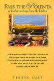 Pass the Polenta: And Other Writings from the Kitchen book written by Teresa Lust