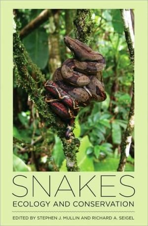 Snakes: Ecology and Conservation book written by Stephen J. Mullin