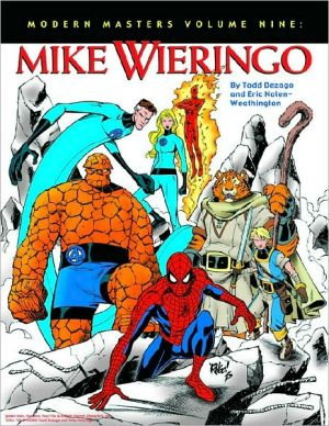Modern Masters, Volume 9: Mike Wieringo book written by Mike Wieringo