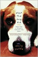 What the Dog Did: Tales from a Formerly Reluctant Dog Owner book written by Emily Yoffe