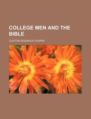 College Men and the Bible book written by Cooper, Clayton Sedgwick