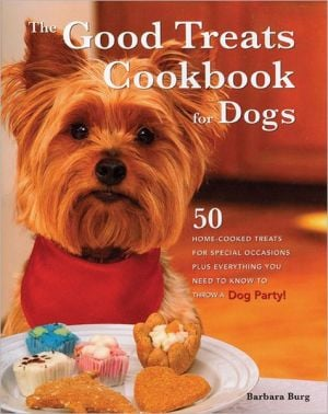 The Good Treats Ckbk for Dogs book written by Barbara Burg