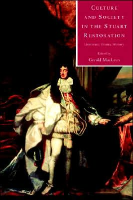 Culture and Society in the Stuart Restoration: Literature, Drama, History book written by G. MacLean
