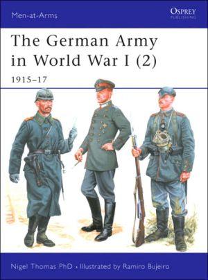 German Army in World War I: (2) 1915-1917, Vol. 2 book written by Nigel Thomas