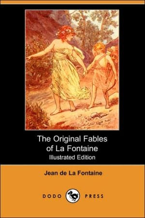The Original Fables of La Fontaine book written by Jean de La Fontaine