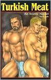 Turkish Meat: An Erotic Novel book written by Tom Kvaale