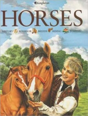 Horses : History, Behavior, Breeds, Riding, Jumping book written by Jackie Budd