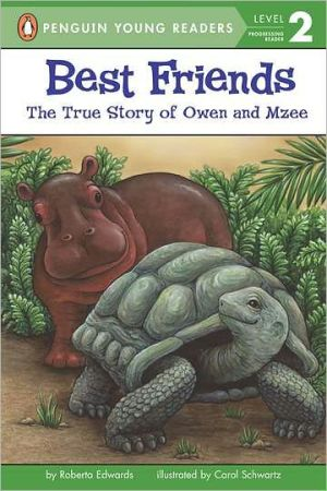 Best Friends: The True Story of Owen and Mzee (All Aboard Science Reader Series) book written by Roberta Edwards
