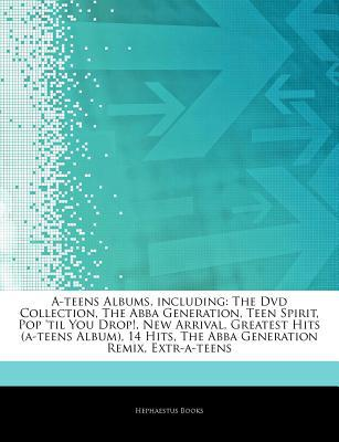 Articles on A-Teens Albums, Including written by Hephaestus Books