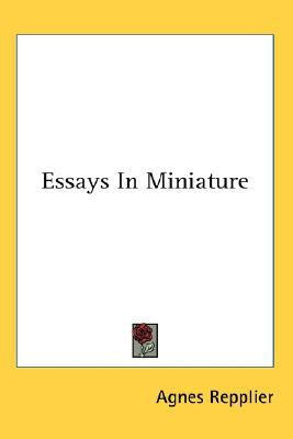 Essays in Miniature book written by Agnes Repplier