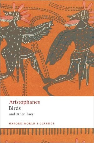 Birds and Other Plays book written by Aristophanes