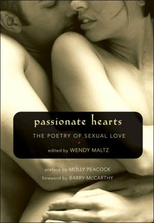 Passionate Hearts: The Poetry of Sexual Love book written by Wendy Maltz