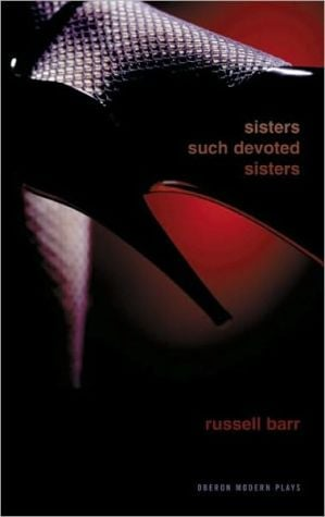 Sisters Such Devoted Sisters book written by Russell Barr