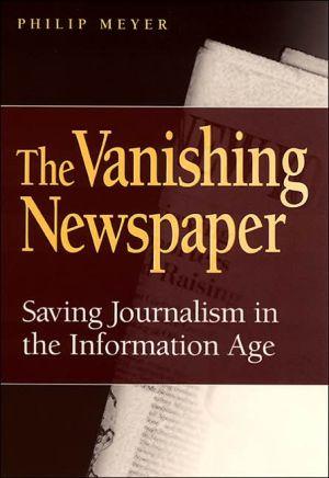 The vanishing newspaper book written by Philip Meyer