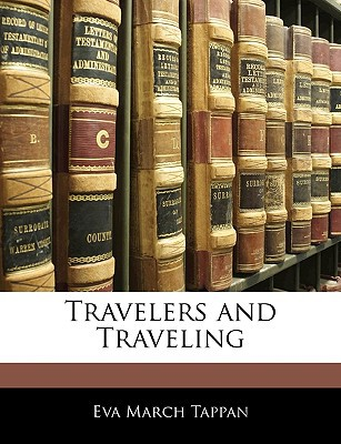 Travelers and Traveling written by Tappan, Eva March