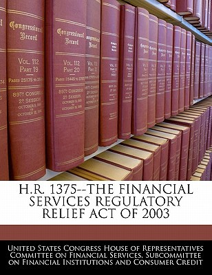 H.R. 1375--The Financial Services Regulatory Relief Act of 2003 written by United States Congress House of Represen