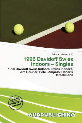 1996 Davidoff Swiss Indoors - Singles written by Eldon A. Mainyu