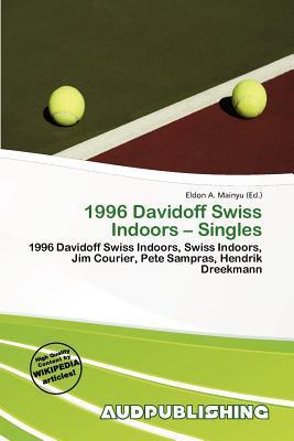 1996 Davidoff Swiss Indoors - Singles written by Eldon A. Mainyu